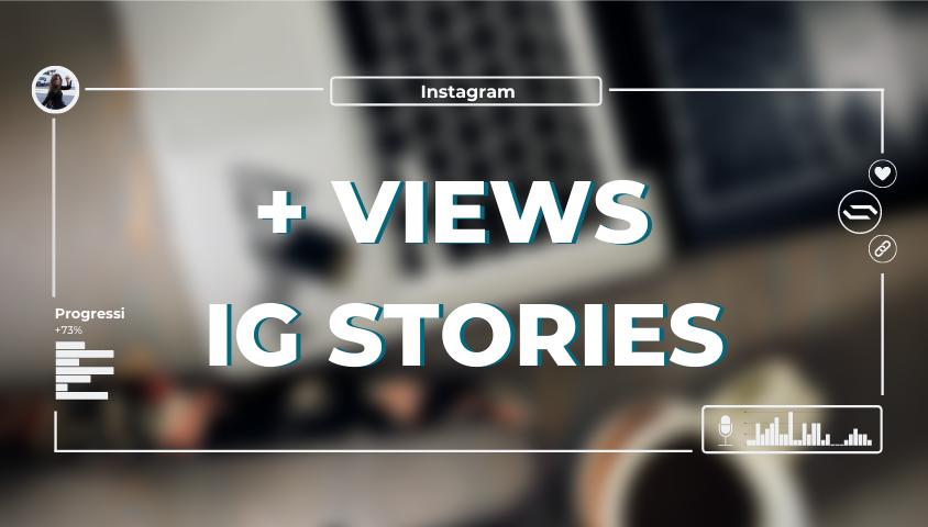 aumentare le visualizzazioni sulle instagram stories - sbam.io